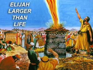 X ELIJAH LARGER THAN LIFE