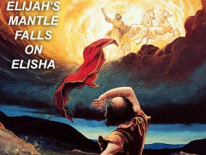 X ELIJAH MANTLE FALLS ON ELISHA